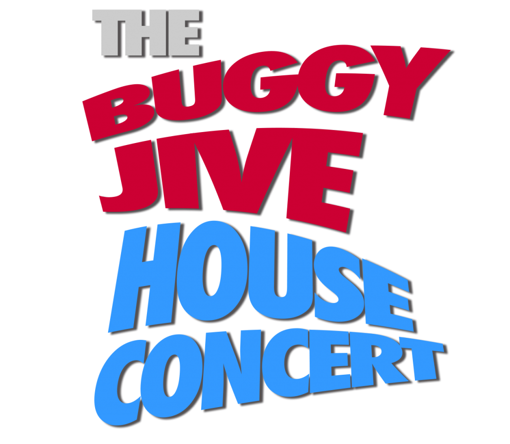 The Buggy Jive House Concert